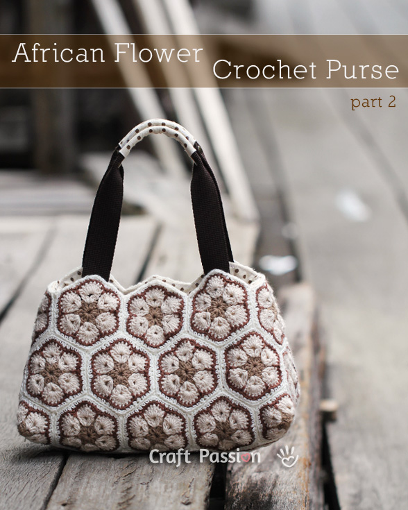 African Flower Purse Pattern Tutorial Part 2 Craft Passion