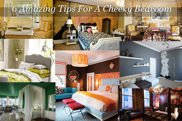 6 Amazing Tips For A Cheeky Bedroom