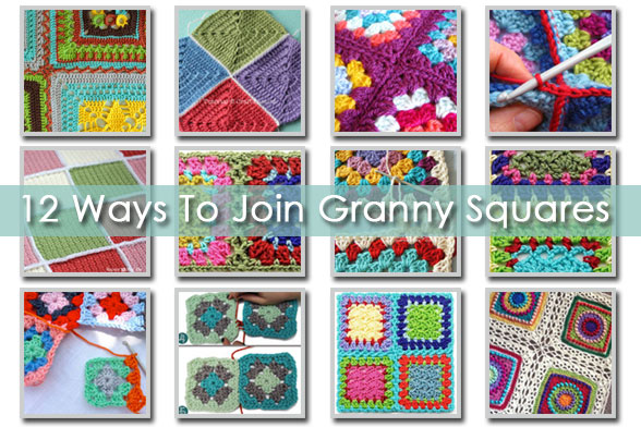12 Ways To Join Granny Squares Basic How To Craft Passion