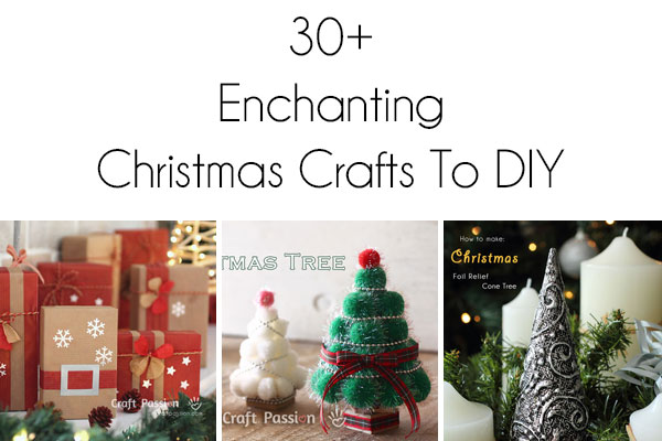 30+ Enchanting Christmas Crafts To DIY