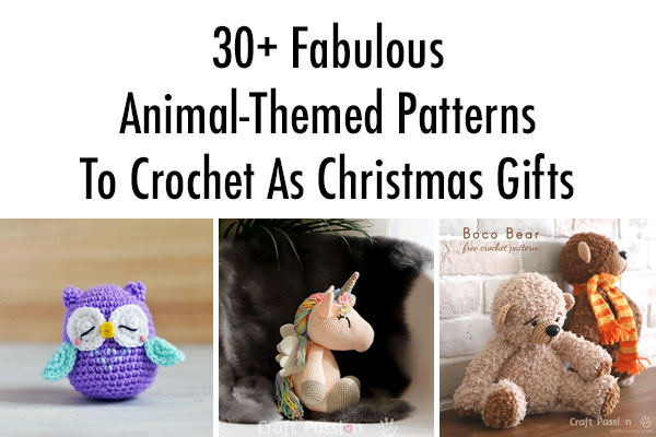 30+ Fabulous Animal-Themed Patterns To Crochet As Christmas Gifts